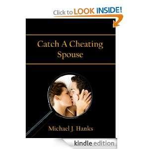 Catch A Cheating Spouse: Michael J. Hanks:  Kindle Store