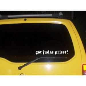 got judas priest? Funny decal sticker Brand New