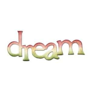 Sizzix Originals Die Phrase Dream Medium By The Each Arts