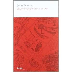 EL PERRO QUE PASEABA A SU AMO (9788493808112) JOHN ZEAMAN