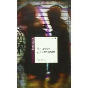 El huesped y el caminante / The Host and the Walker
