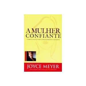 A Mulher Confiante, Joyce Meyer (9788561721114): Joyce