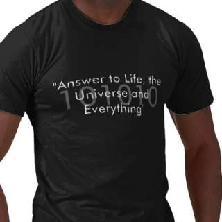 101010, Answer to Life, the Universe and Every Tee Shirt from