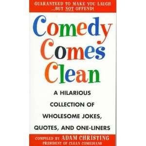 Comedy Comes Clean A Hilarious Collection of Wholesome Jokes, Quotes