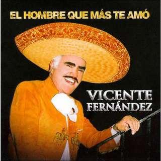 El Hombre Que Mas Te Amo, Vicente Fernandez Latin