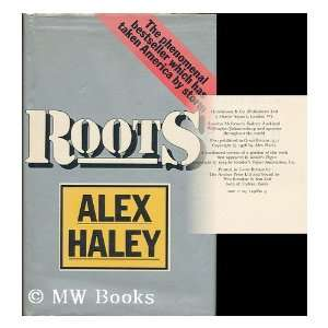 Roots / Alex Haley: Alex Haley:  Books