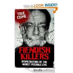 FIENDISH KILLERS (rue Crime) Amy Williams, Anne Williams, Vivian