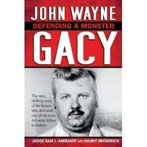 John Wayne Gacy: Defending a Monster [Hardcover] Sam L